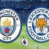 Soi kèo Man City vs Leicester, 2h00 ngày 7/05