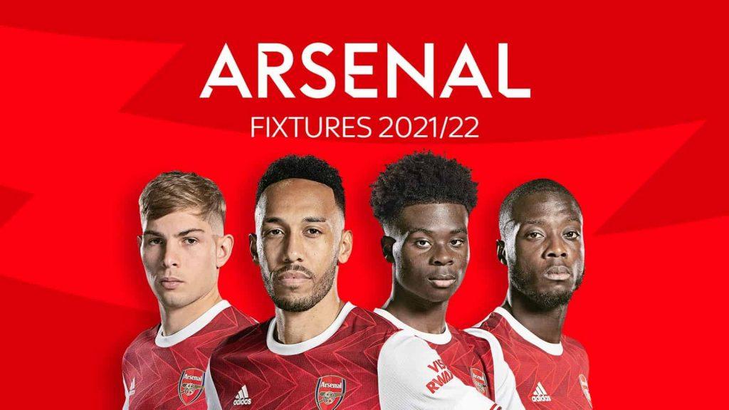 Arsenal: Lịch thi đấu và lịch thi đấu của Premier League 2021/22